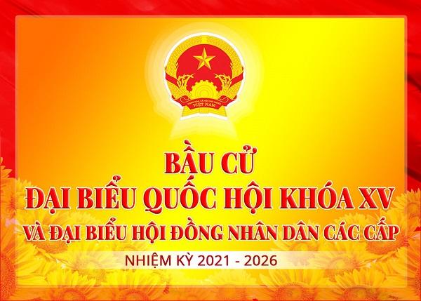 Kế hoạch tuyên truyền cuộc bầu cử đại biểu Quốc hội khoá XV và đại biểu Hội đồng nhân dân các cấp nhiệm kỳ 2021 - 2026