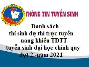 Danh sách thí sinh dự thi trực tuyến năng khiếu TDTT, tuyển sinh đại học chính quy đợt 2 -năm 2021